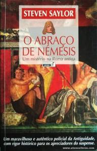 Steven Saylor - O Abraço de Némesis «Um Mistério na Roma Antiga» «€10.00»