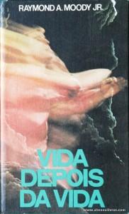 Raymonda A. Moody Jr. - Vida Depois da Vida «€5.00»