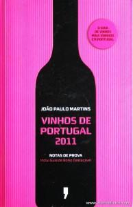 João Paulo Martins - Vinhos de Portugal 2010 - Publicações Dom Quixote - Lisboa - 2011. Desc. 556 pág / 21 cm x 13,5 cm / Br. «€6.00»