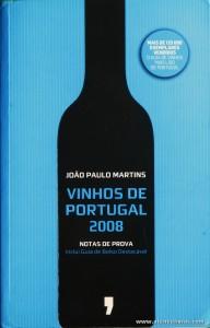 João Paulo Martins - Vinhos de Portugal 2008 - Publicações Dom Quixote - Lisboa - 2007. Desc. 463 pág / 21 cm x 13,5 cm / Br. «€6.00»