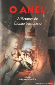 Jorge Molist - O Anel »A Herança do Último Templário» «€5.00»