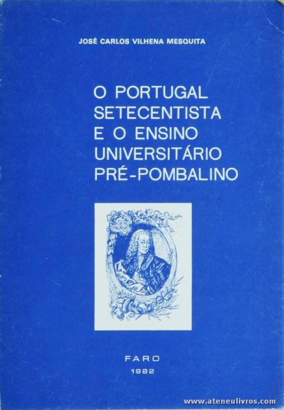 O Portugal Setecentista e o Ensino Universitário Pré-Pombalino