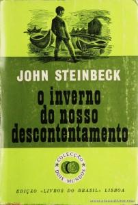 John Steinbeck - O Inverno do Nosso Descontentamento «€5.00»