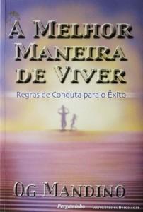 Og Mandino - A Melhor Maneira de Viver )Regas de Conduta para o Êxito) «€5.00»