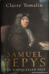 "Claire Tomalin - Samuel Pepys ""The Unequalled Self"" - viking - London - 2002. Desc.499 pág / 24 cm x 15,5 cm / E. Ilust «€20.00»"