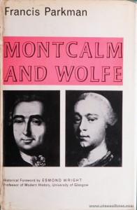 Francis Parkman - Montcalm And Wolfe - Frontier Library / Eyre & Spottiswoode - London - 1964. Desc. 719 pág / 22 cm x 15 cm / E. «€40.00»