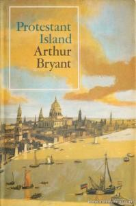 Arthur Bryant - Protestant Island Collins - London - 1967. Desc. 359 pág / 23 cm x 15 cm / E. «€12.50»