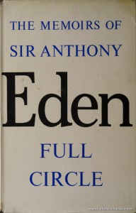 Sir Anthony Eden - The Memoirs Of Sir Anthony Eden Full Circle - Cassel - London - 1960. Desc. 619 pág / 25 cm x 16 cm / E «€50.00»