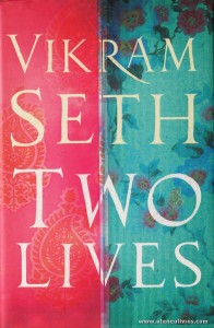 Vikram Seth - Two Lives - Little, Brown - London - 2005. Desc. 503 pág / 24 cm x 16 cm / E. «€12.50»