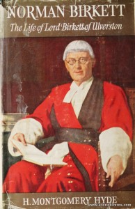 H. Montgomery Hyde - Norman Birkett (The Life Of Lord Birkett of Ulverston) - Hamish Hamilton - London - 1964. Desc. 638 pág / 22 cm x 14,5 cm / E. Ilust «€17.00»
