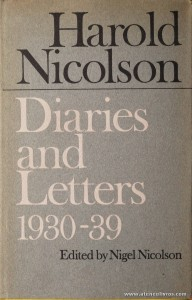 Harold Nicolson - Diaries And Letters 1930-39 - Edited By Nigel Nicolson - Collins - London - 1966. Desc. 447 pág / 23,5 cm x 15 cm / E. Ilust «€15.00»