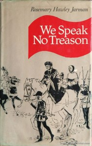 Rosemary Hawley Jarman - We Speak no Treason - collins - London - 1971. Desc. 575 pág / 22 cm x 14 cm / E. «€12.00»