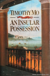 Timothy Mo - An Insular Possession - Chatto & Windus - London - 1986. Desc. 593 pág / 25 cm x 16 cm / E. «€20.00»
