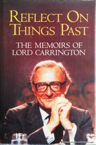 Peter Alexeandre Rupert Carrington - The Memoirs Of Lord Carrington - Collins - London - 1988. Desc. 406 pág / 24 cm x 16 cm / E. Ilust. «€15.00»