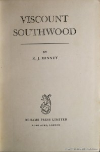 R. J. Minney - Viscount Southwood - Odhams Press Limited - London - 1954. Desc. 384 pág / 25 cm x 17 cm / E. ILust «€45.00»