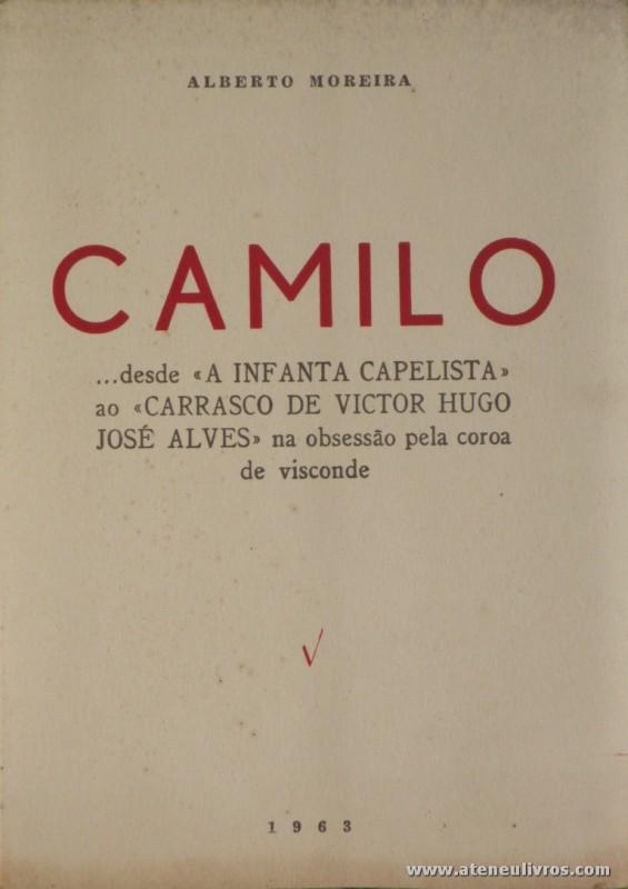 Camilo... Desde «A Infanta Capelista» ao «Carrasco de Victor Hugo, José Alves» na Obsessão pela Coroa de Visconde
