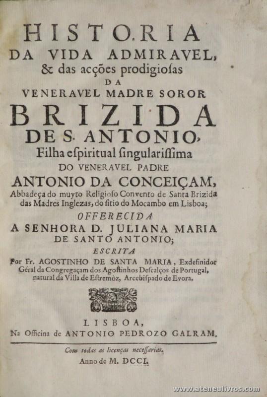 História da Vida Admirável & das Acções Prodigiosas da Venerável Madre Soror Brizida de S. António'