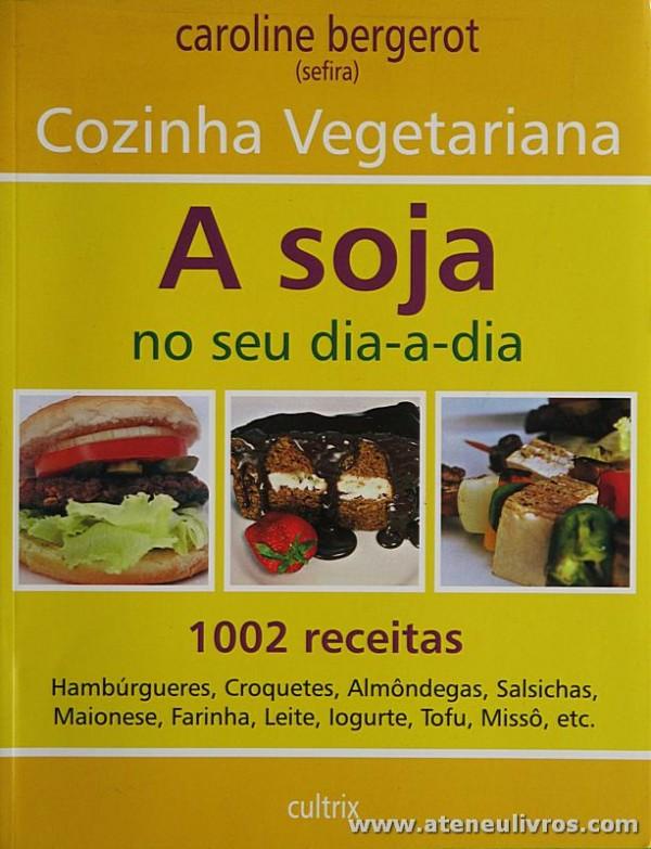 Cozinha Vegetariana «A Soja no Seu Dia-Dia»