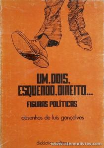 Luís Gonçalves - Um, Dois, Esquerdo, Direito (Figuras Políticas) - «€10.00»