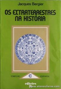 Jacques Bergier - Os Extraterrestres na História - Edições 70 - Lisboa - 1970 «€10.00»