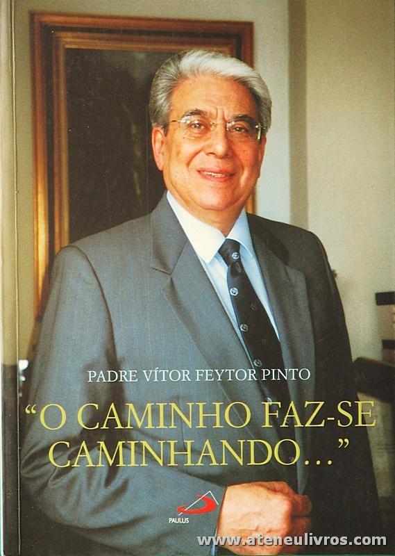 """Padre Vítor Feytor Pinto """"o Caminho Faz-se Caminhado"""""""