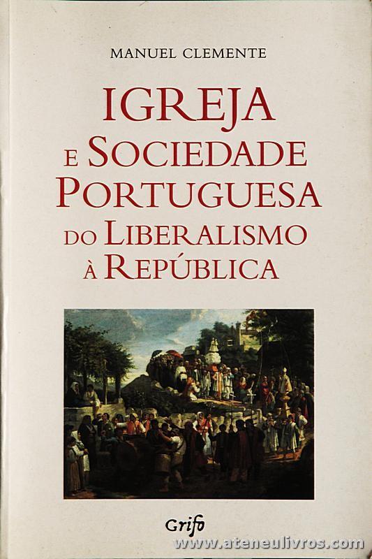 Igreja e Sociedade Portuguesa do Liberalismo a República