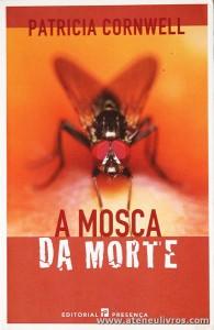 Patricia Cornwell - A Mosca da Morte «€10.00»