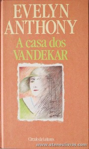 Evelyn Anthony - A Casa dos Vandekar «€5.00»