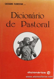 Cassiano Floristan... - Dicionário de Pastoral - Editorial Perpétuo - Porto - 1990. Desc. 574 pág «€20.00»