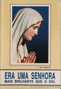 J. de Marchi - Era Uma Senhora Mais Brilhante que o Sol - Edições Missões Consolata - Fátima - 1993. Desc. 318 pág «€10.00»