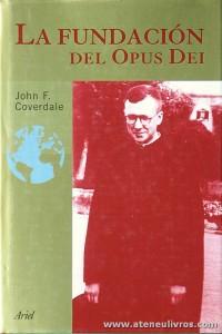 John F. Coverdale - La Fundación Del Opus Dei - Arial - Barcelona - 2002. Desc. 339 pág «€15.00»
