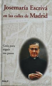 Ignacio Fernandez Zabala - Josemaría Escrivá en las Calles de Madrid - Ediciones Rialp - Madrid - 2002. Desc. 122 pág «€5.00»