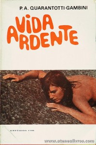 P. A. Quarantotti-Gambini - A Vida Ardente «€5.00»