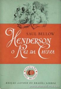 Saul Bellow - Henderson o Rei da Chuva «€5.00»