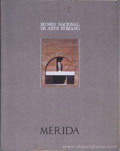 Museo Nacional de Arte Romana - Merida - 1991. Desc. 79 pág / 25 cm x 20 / Br. Ilust «€15.00»