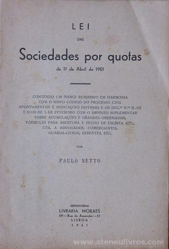 Paulo Netto - Lei das Sociedades por Quotas de 11 de Abril de 1901 - Livraria Moraes - Lisboa - 1941. Desc. 45 pág - «€5.00»