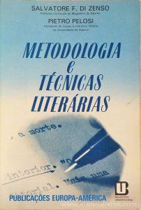 Salvatore F. Di Zenso & Pietro Pelosi - Metodos e Técnicas Literárias - Publicações Europa-América - Lisboa - 1976. Desc. 164 pág / 21 cm x 14 cm / Br.