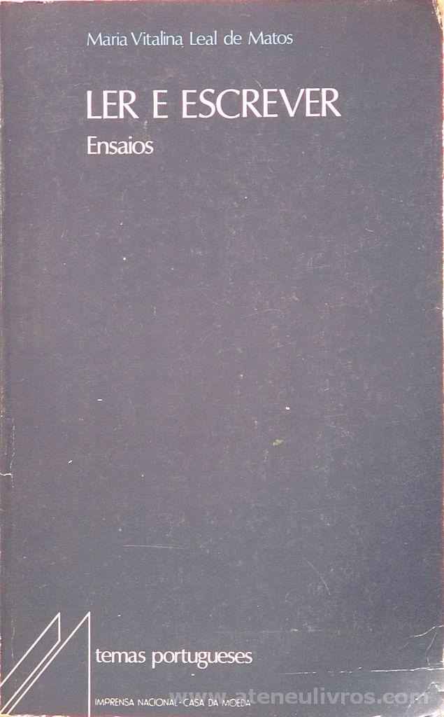 Maria Vitalina Leal da Matos - Ler e Escrever - Ensaios - Imprensa Nacional-Casa da Moeda - Lisboa - 1987. Desc. 204 pág / 24 cvm x 14 cm / Br.
