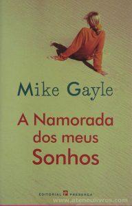 Mike Gayle - A Namorada dos Meus Sonhos «€10.00»