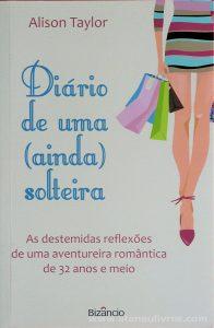 Alison Taylor - Diário de Una (Ainda Solteira) «€10.00»