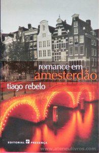 Tiago Rebelo - Romance em Amesterdão «€10.00»