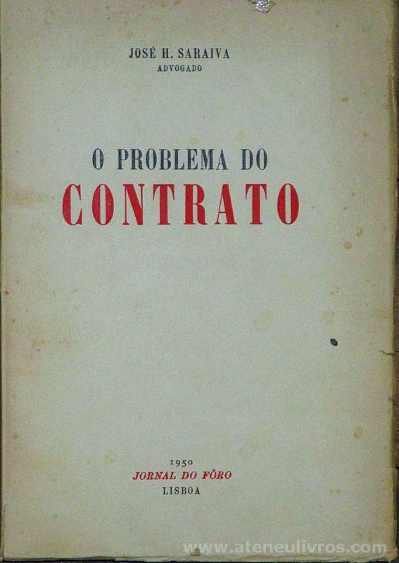 José H. Saraiva - O Problema do Contrato - Jornal do Foro - Lisboa - 1950. Desc. 167 pág / 24 cm x 17 cm / Br. «€20.00»