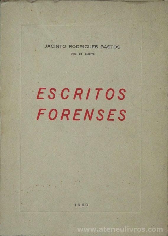Jacinto Rodrigues Bastos - Escritos Forenses - Tipografia Guerra - Viseu - 1960. Desc. 256 pág / 22 cm x 15 cm / Br. «€15.00»