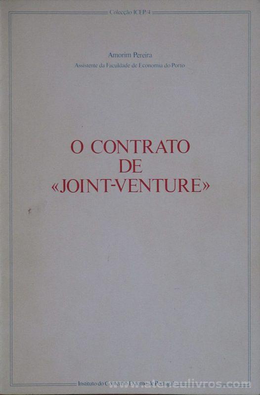 Amorim Pereira - O Contrato de «Joint-Venture» - Instituto do Comercio Externo de Portugal - Lisboa - 1988. Desc. 37 pág / 24 cm x 16 cm / Br «€5.00»