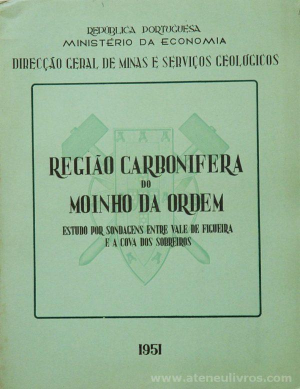 Região Carbonifera do Moinho da Ordem (Estudo por Sondagens Entre Vale de Figueiras e a Cova dos Sobreiros)